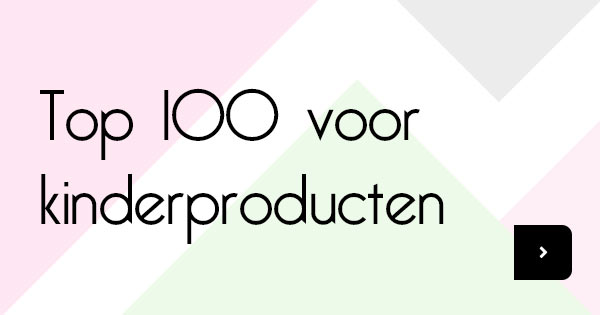 Top 100 kinderproducten