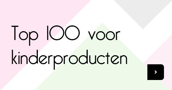 Top 100 kinderproducten